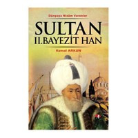 Dünyaya Nizam Verenler – Sultan II. Bayezit Han
