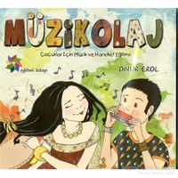 Eğiten Müzikolaj: Çocuklar İçin Müzik ve Hareket Eğitimi - Onur Erol