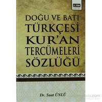 Doğu Ve Batı Türkçesi Kur'an Tercümeleri Sözlüğü