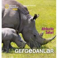 National Geographic Kids: Gergedanlar (Afrika'da Safari) - Şebnem Denktaş