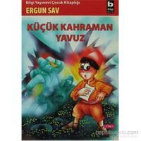 Küçük Kahraman Yavuz-Ergun Sav