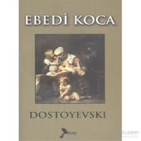 Ebedi Koca-Fyodor Mihayloviç Dostoyevski