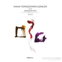 Masa Tenisçisinin Güncesi Ya Da Savaşçının Yolu-Mehmet Şenol Şişli