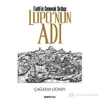 Fatih'in Cenovalı Sırdaşı Lupo'nun Adı