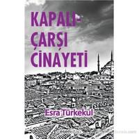 Kapalıçarşı Cinayeti-Esra Türkekul