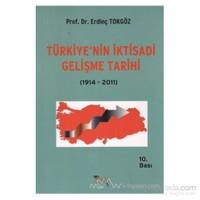 Türkiye'Nin İktisadi Gelişme Tarihi (1914- 2011)-Erdinç Tokgöz
