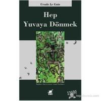 Hep Yuvaya Dönmek - Ursula K. Le Guin