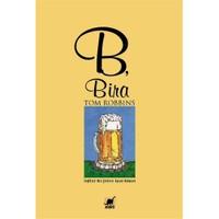 B, Bira - Tom Robbins