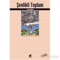Şenlikli Toplum - Ivan Illich