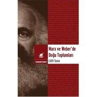 Marx Ve Weber'De Doğu Toplumları-Lütfi Sunar