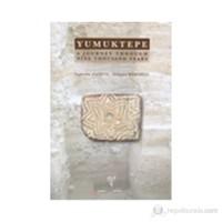 Yumuktepe. A Journey Through Nine Thousand Years