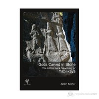 Gods Carved in Stone. The Hittite Rock Sanctuary of Yazılıkaya