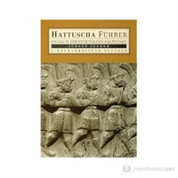 Hattuscha Führer Ein Tag İn Der Hethitischen Hauptstadt