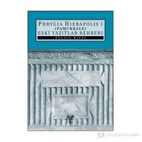 Phrygia Hierapolis'İ (Pamukkale) Eski Yazıtlar Rehberi-Tullia Ritti