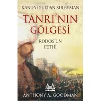 Kanuni Sultan Süleyman - Tanrı'nın Gölgesi / Rodos'un Fethi - Anthony A. Goodman