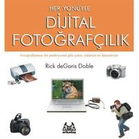 Her Yönüyle Dijital Fotoğrafçılık (Magnet Çerçeve Hediyeli)