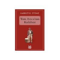 Tom Amca'Nın Kulübesi-Harriet Beecher Stowe