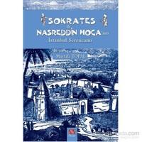 Sokrates ile Nasreddin Hoca'nın İstanbul Serencamı - Mustafa Topal