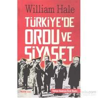 Türkiye'De Ordu Ve Siyaset-William Hale