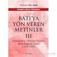Batıya Yön Veren Metinler 3 - Aydınlanma /Burjuva Yüzyılı / Bilim Çağının Zaferi (1650-1800)-Alev Alatlı