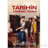 Tarihin - Küresel Tarihi - Daniel Woolf