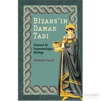 Bizans'In Damak Tadı-Andrew Dalby