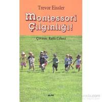 Montessori Çılgınlığı - Trevor Eissler