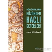 Müslümanların Gözünden Haçlı Seferleri-Carole Hillenbrand