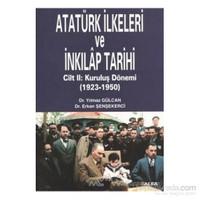 Atatürk İlkeleri Ve İnkılap Tarihi Cilt: 2 Kuruluş Dönemi (1923-1950)-Yılmaz Gülcan