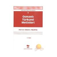 Osmanlı Türkçesi Metinleri II - Faruk K. Timurtaş