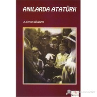 Atatürk Kitapları: Anılarda Atatürk-A. Ferhan Oğuzkan