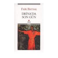 Drina'Da Son Gün-Faik Baysal