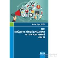 B2B Endüstriyel Müşteri Davranışları ve Satın Alma Merkezi Analizi