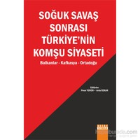 Soğuk Savaş Sonrası Türkiye'Nin Komşu Siyaseti (Balkanlar,Kafkasya,Ortadoğu)-Arda Özkan