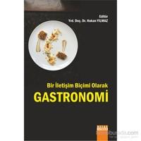 Bir İletişim Biçimi Olarak: Gastronomi-Hakan Yılmaz
