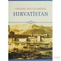 Osmanlı Belgelerinde Hırvatistan-Kolektif