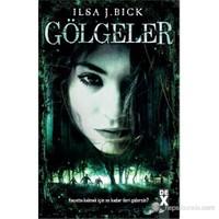 Gölgeler - Ilsa J. Bick