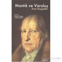 Mantık Ve Varoluş-Jean Hyppolite