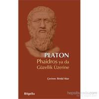 Phaidros Ya Da Güzellik Üzerine-Platon (Eflatun)