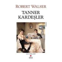 Tanner Kardeşler - Robert Walser