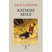 Katıksız Sevgi - Jack London