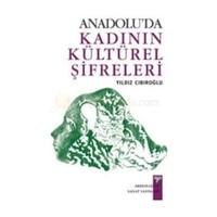 Anadolu'da Kadının Kültürel Şifreleri