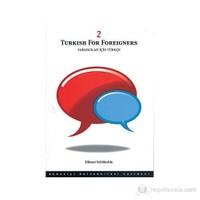 Turkish For Foreigners Vol: 2 Yabancılar İçin Türkçe Cilt: 2