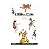 Rakstan Oyuna (Türkiye'de Dansın Modern Halleri)