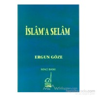 İslam''A Selam-Ergun Göze