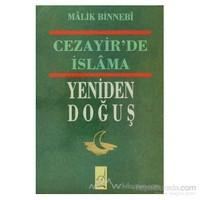 Cezayir''De İslam''In Yeniden Doğuş-Malik Bin Nebi