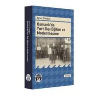Osmanlıda Yurt Dışı Eğitim Ve Modernleşme