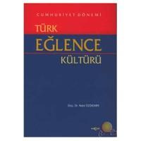 Cumhuriyet Dönemi Türk Eğlence Kültürü