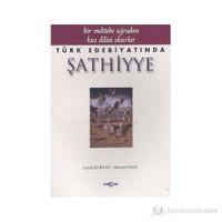 Türk Edebiyatında Şathiyye Bir Mektebe Uğradım Kuş Dilini Okurlar