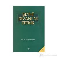Şeyhi Divanı'nı Tetkik - Ali Nihad Tarlan